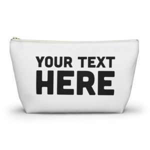 Custom Accessory Pouch w T-bottom Personalizable with photo text