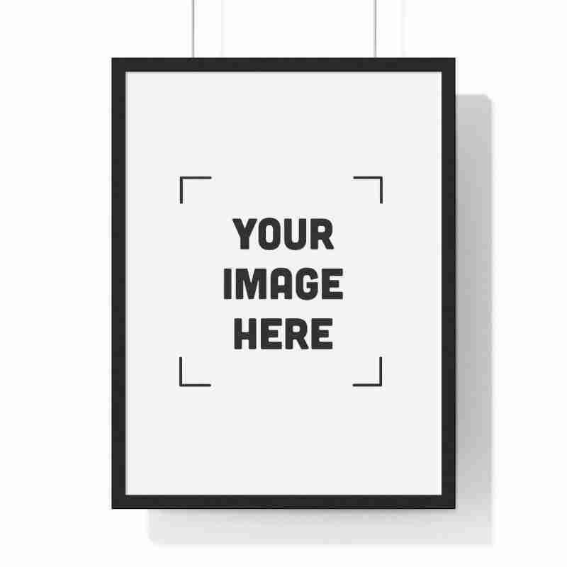 Custom Premium Framed Vertical Poster Personalized